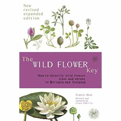 The Wild Flower Key (Revised Edition) - How to identify - Paperback NEW Rose, Fr