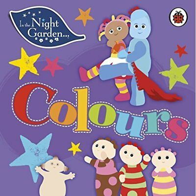 In the Night Garden: Colours - Board book NEW Garden, In the