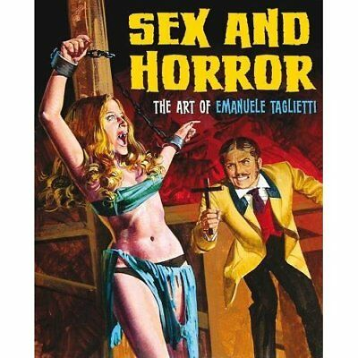 Sex and Horror : The Art of Emanuele Taglietti - Paperback NEW Alfrey, Mark 2015
