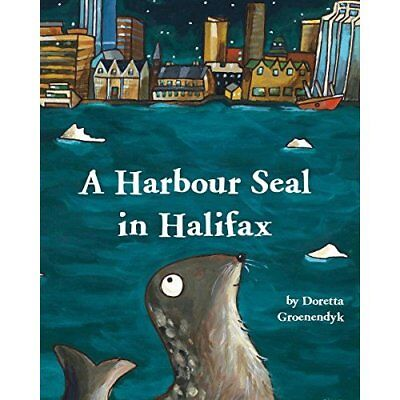 A Harbour Seal in Halifax - Hardcover NEW