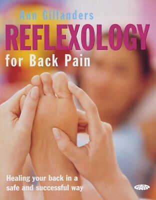Reflexology for Back Pain: Healing Your Bac... by Gillanders, The Gaia Paperback