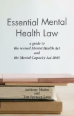 Essential Mental Health Law: A Guide to the New Mental Health Act. 9781905140299