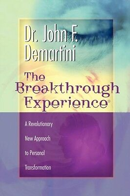 The Breakthrough Experience: A Revolutionary New Approach to Personal Transform.