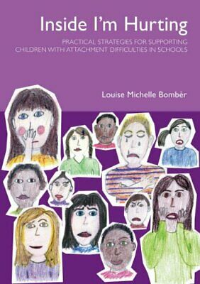 Inside I'm Hurting: Practical Strategies for Suppo... by Louise Bomber Paperback
