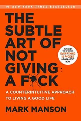The Subtle Art of Not Giving A F*ck: A Counterintuitive Appro... by Manson, Mark
