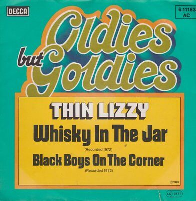 """Thin Lizzy Whisky In The Jar / Black Boys On The Corner (Oldie)  DECCA 7"""""""