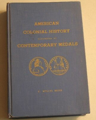 1964 Book: American Colonial History Illustrated by Contemporary Medals