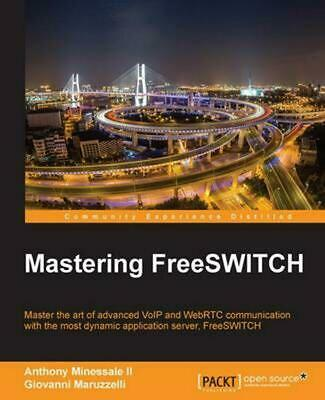 Mastering FreeSWITCH by Anthony Minessale II (English) Paperback Book Free Shipp