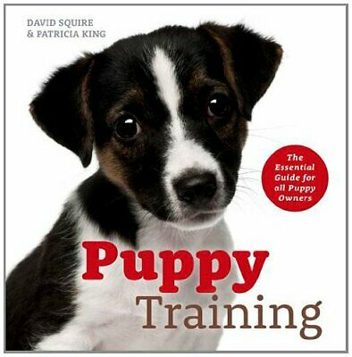 Puppy Training: The Essential Guide for All Puppy Owners by King, Patricia Book