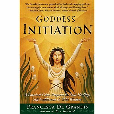 Goddess Initiation: A Practical Celtic Program for Soul - Paperback NEW Grandis,