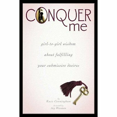 Conquer Me: Girl-To-Girl Wisdom about Fulfilling Your S - Paperback NEW Cunningh