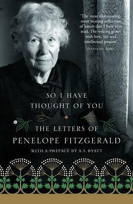 So I Have Thought of You: The Letters of Penelope Fitzgerald (Pap. 9780007136414