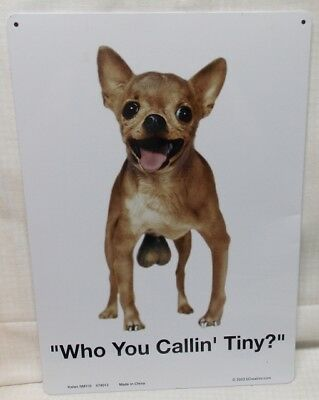 "Chihuahua Sign ""Who You Callin' Tiny?"""
