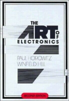 The Art of Electronics by Winfield Hill Hardback Book The Cheap Fast Free Post