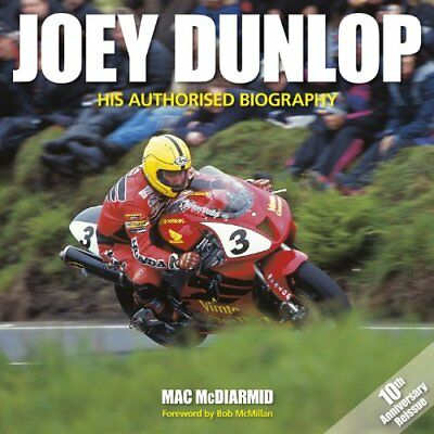 Joey Dunlop: His Authorised Biography by McDiarmid, Mac Hardback Book The Cheap