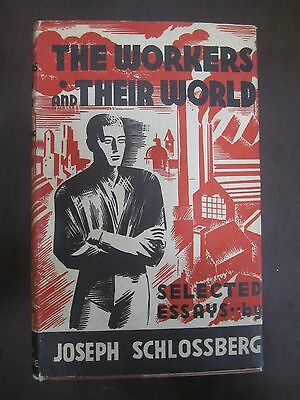 THE WORKERS & THEIR WORLD, JOSEPH SCHLOSSBERG,1st EDIT. SIGNED COPY,1935. cs2466