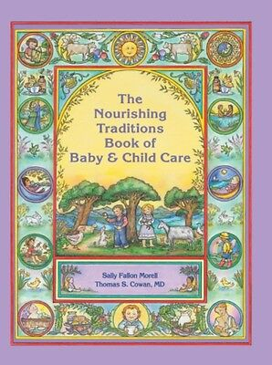 The Nourishing Traditions Book of Baby & Child Care (Paperback), . 9780982338315
