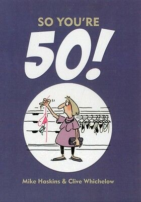 So You're 50!: The Age You Never Thought You'd Reach (Hardcover),. 9781849534383