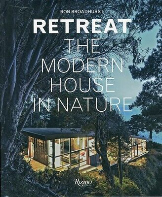 Retreat: The Modern House in Nature (Hardcover), Broadhurst, Ron, 9780847845996