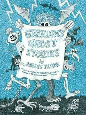 Grandpa's Ghost Stories by James Flora Hardcover Book