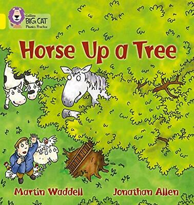 Horse up a Tree: Band 03/Yellow (Collins Big Cat... by Collins Big Cat Paperback