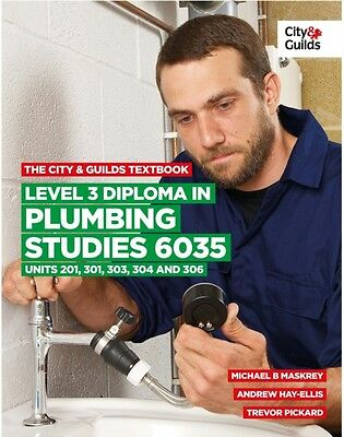 The City & Guilds Textbook: Level 3 Diploma in Plumbing Studies 6035 Units 201,.