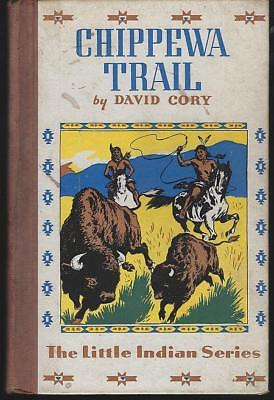 Chippewa Trail by David Cory Little Indian Series 1939 Illustrated Young Adult