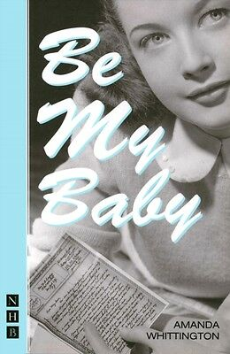 Be My Baby (NHB Modern Plays) (Nick Hern Books) (Paperback), Whit. 9781854598875