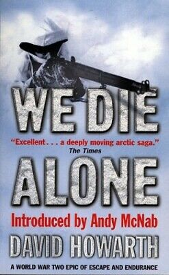 We Die Alone: A World War Two Epic of Escape and ... by Howarth, David Paperback