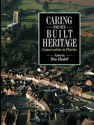 Caring for our Built Heritage: Conservation in prac... by Haskell, Tony Hardback