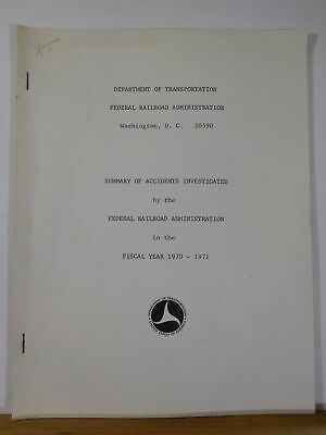 Federal Railroad Administration Summary of Accidents Investigated 1970-1971