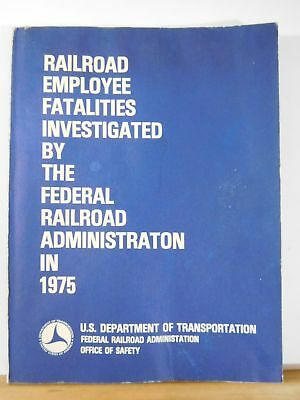 Railroad Employee Fatalities Investigated by the Federal Railroad Admin 1975