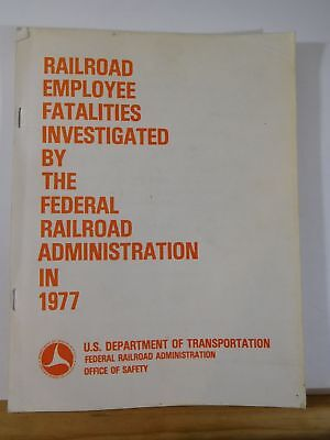 Railroad Employee Fatalities Investigated by the Federal Railroad Admin 1977