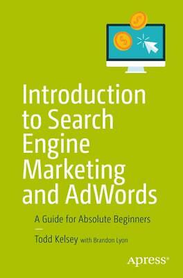 Introduction to Search Engine Marketing and AdWords, Todd Kelsey