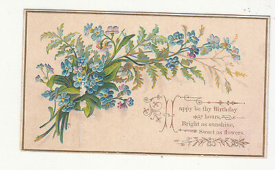 Happy Be Thy Birthday Hours Bright Sunshine Blue Flowers Victorian Card c 1880s