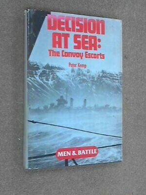 Decision at Sea: The Convoy Escorts by Peter Kemp Book The Cheap Fast Free Post