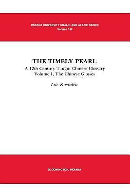 Timely Pearl: A 12th Century Tangut-Chinese Glossary, Volume 1: The Chinese Glos