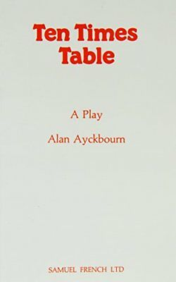 Ten Times Table - A Play (Acting Edition) by Ayckbourn, Alan Paperback Book The
