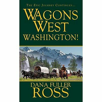 Wagons West: Washington! - Mass Market Paperback NEW Dana Ross Fulle 2011-10-10