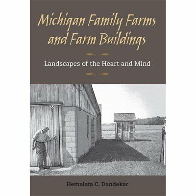 Michigan Family Farms and Farm Buildings: Landscapes of - Paperback NEW Dandekar
