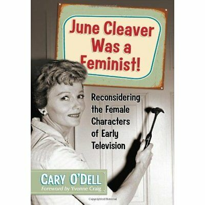 June Cleaver Was a Feminist! - Paperback NEW O'dell, Cary/ C 2013-05-30