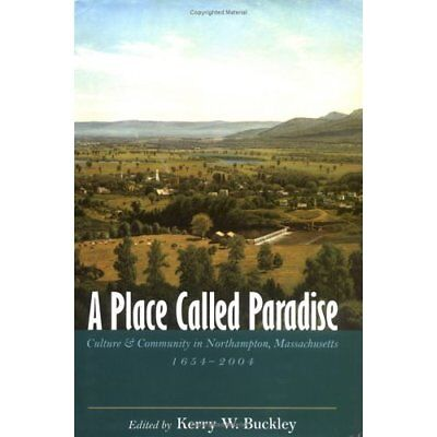 A Place Called Paradise: Culture and Community in North - Hardcover NEW Kerry W.