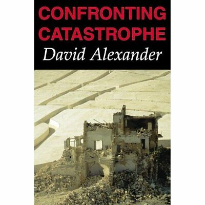 Confronting Catastrophe: New Perspectives on Natural Di - Paperback NEW Alexande
