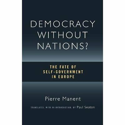 Democracy without Nations?: The Fate of Self-Government - Paperback NEW Pierre M