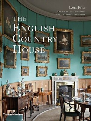 English Country House, Peill, James, Fellowes, Julian, 9780500293072