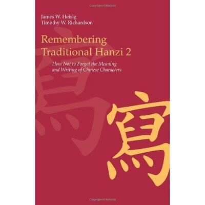 Remembering Traditional Hanzi 2: How Not to Forget the  - Paperback NEW Heisig,