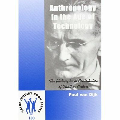 Anthropology in the Age of Technology: The Philosophica - Paperback NEW Paul van