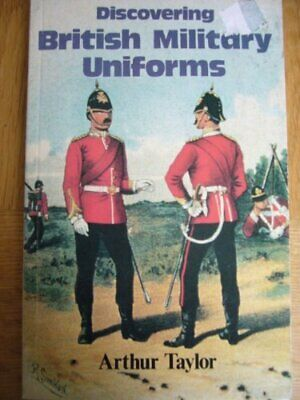 British Military Uniforms (Discovering) by Taylor, Arthur Paperback Book The