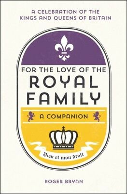 FOR THE LOVE OF THE ROYAL FAMILY, Bryan, Roger, 9781849539265
