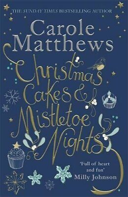 Christmas Cakes and Mistletoe Nights: 'Full of heart and f... by Carole Matthews